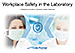 A Guide for Workplace safety in the Laboratory